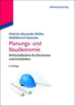 Planungs- und Bauökonomie: Wirtschaftslehre Für Bauherren Und Architekten - Kalusche, Wolfdietrich