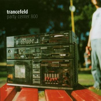 Trancefeld - Party Center 800