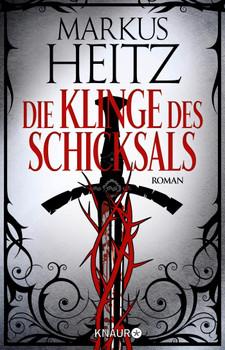 Die Klinge des Schicksals. Roman - Markus Heitz  [Taschenbuch]