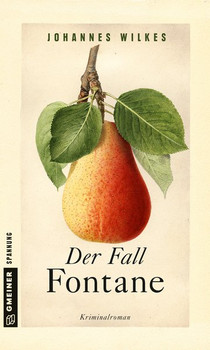 Der Fall Fontane. Kriminalroman - Johannes Wilkes  [Taschenbuch]