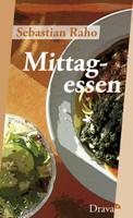 Mittagessen - Sebastian Raho  [Gebundene Ausgabe]