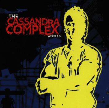 Th Cassandra Complex - Work 1.0
