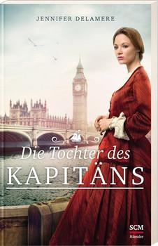 Die Tochter des Kapitäns - Jennifer Delamere  [Taschenbuch]