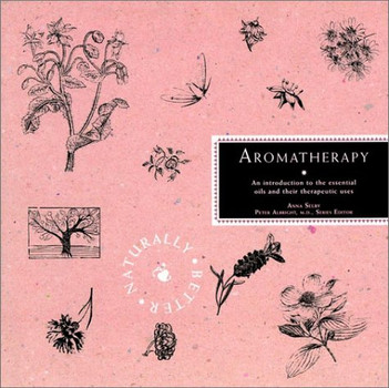 Aromatherapy (Naturally Better Book Series) - Selby, Anna