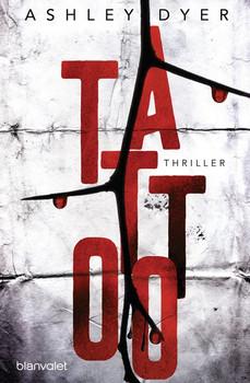Tattoo. Thriller - Ashley Dyer  [Taschenbuch]