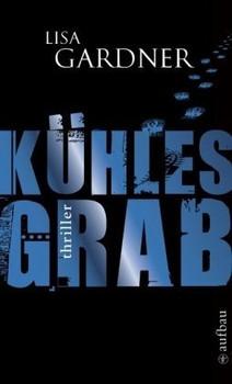 Kühles Grab: Thriller - Lisa Gardner