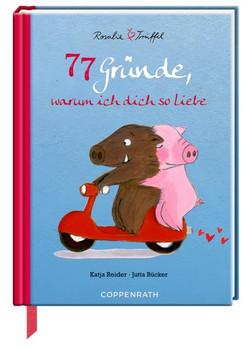77 Gründe, warum ich dich so liebe - Katja Reider [Gebundene Ausgabe]
