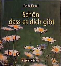 Schön, dass es dich gibt - Fritz Fenzl