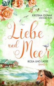 Liebe und Meer. Rosa und Lasse - Kristina Günak  [Taschenbuch]