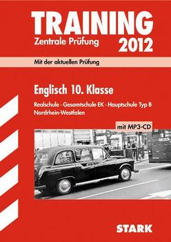 Trainig zentrale Prüfungen 2012: NRW Englisch, 10. Klasse Realschule & Hauptschule Typ B - Martin Paeslack [5. Auflage 2011, inkl. MP3-CD]