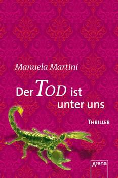 Der Tod ist unter uns: Mini-Thriller - Manuela Martini
