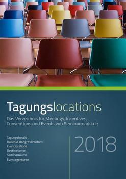Tagungslocations 2018. Das Verzeichnis für Meetings, Incentives, Conventions und Events von Seminarmarkt.de [Taschenbuch]