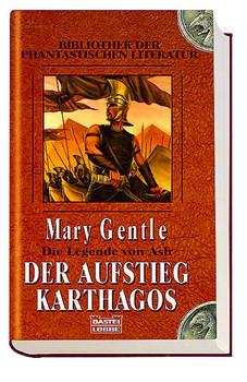 Der Aufstieg Karthagos. Die Legende von Ash 02 - Mary Gentle