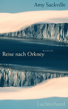 Reise nach Orkney. Roman - Amy Sackville  [Gebundene Ausgabe]