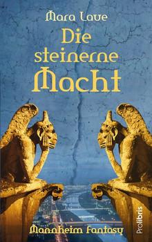Die steinerne Macht. Mannheim Fantasy - ein Roman aus der Quadratestadt - Mara Laue  [Taschenbuch]