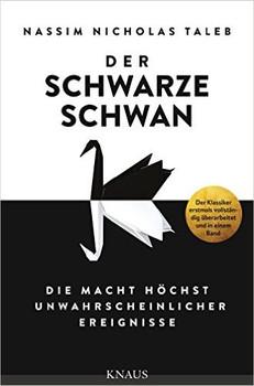 Der Schwarze Schwan: Die Macht höchst unwahrscheinlicher Ereignisse - Taleb, Nassim Nicholas