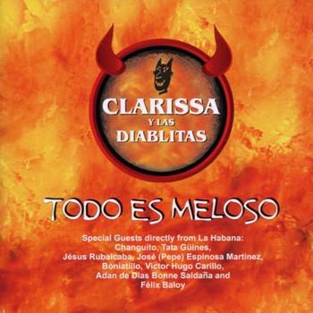 Clarissa Y Las Diablitas - Todo Es Meloso