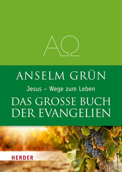 Das große Buch der Evangelien: Jesus - Wege zum Leben - Grün, Anselm