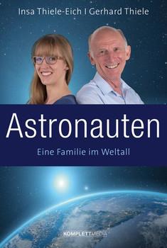 Astronauten. Eine Familie im Weltall - Gerhard Thiele  [Gebundene Ausgabe]