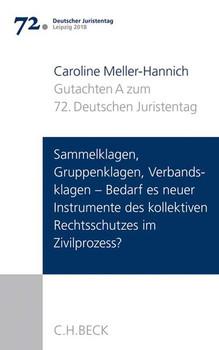 Verhandlungen des 72. Deutschen Juristentages Leipzig 2018 Bd. I: Gutachten Teil A: Sammelklagen, Gruppenklagen, Verbandsklagen - Bedarf es neuer Instrumente des kollektiven Rechtsschutzes im Zivilprozess? - Caroline Meller-Hannich  [Taschenbuch]