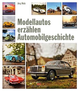 Modellautos erzählen Autogeschichte - Jörg Walz  [Gebundene Ausgabe]