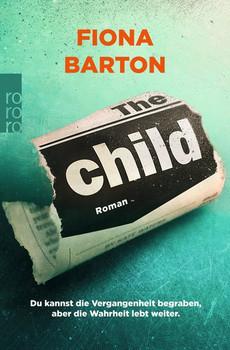 The Child. Du kannst die Vergangenheit begraben, aber die Wahrheit lebt weiter - Fiona Barton  [Taschenbuch]