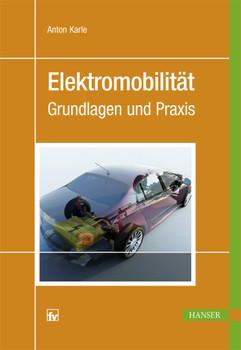 Elektromobilität: Grundlagen und Praxis - Karle, Anton