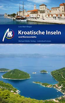 Kroatische Inseln und Küstenstädte: Reiseführer mit vielen parktischen Tipps - Marr-Bieger, Lore