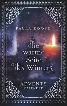 Die warme Seite des Winters. Adventskalender für Erwachsene - Paula Roose  [Taschenbuch]