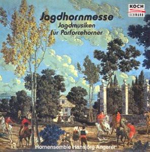 Hornensemble Angerer - Jagdhornmesse / Jagdmusiken für Parforcehörner