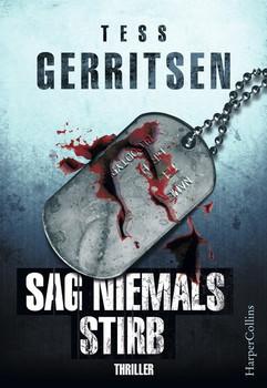 Sag niemals stirb - Tess Gerritsen  [Taschenbuch]