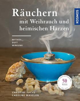 Räuchern mit Weihrauch und heimischen Harzen. Mythos, Duft und Wirkung - Caroline Maxelon  [Taschenbuch]