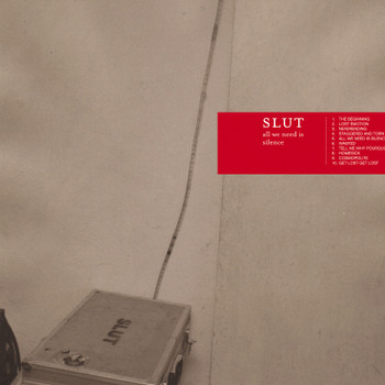 Slut - All We Need Is Silence [Enhanced]