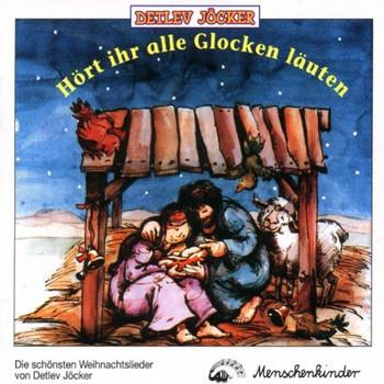 Detlev Jöcker - Hört ihr alle Glocken läuten (Advents- und Weihnachtslieder)