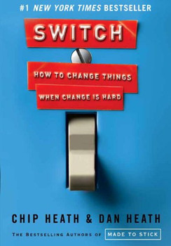 Switch: How to Change Things When Change Is Hard - Heath, Chip