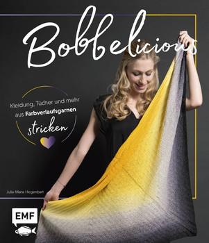 BOBBELicious stricken – Kleidung, Tücher und mehr aus Farbverlaufsgarnen - Julia-Maria Hegenbart  [Gebundene Ausgabe]
