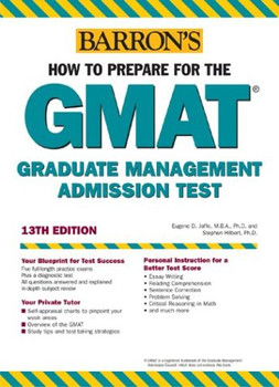 How to Prepare to the GMAT. Graduate Management Admission Test (Barron's GMAT) - Eugene D. Jaffe