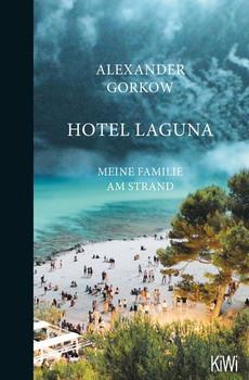 Hotel Laguna. Meine Familie am Strand - Alexander Gorkow  [Taschenbuch]