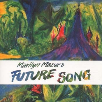 Marilyn Mazur - Future Song