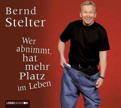 Wer abnimmt, hat mehr Platz im Leben - Bernd Stelter