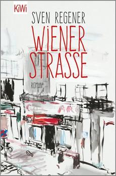 Wiener Straße. Roman - Sven Regener  [Taschenbuch]