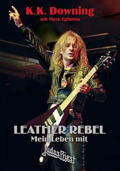 Leather Rebel. Mein Leben mit Judas Priest - K.K. Downing  [Gebundene Ausgabe]