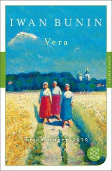 Vera: Erzählungen 1912 - Iwan Bunin [Taschenbuch]