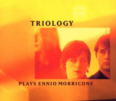Triology - Plays Ennio Morricone