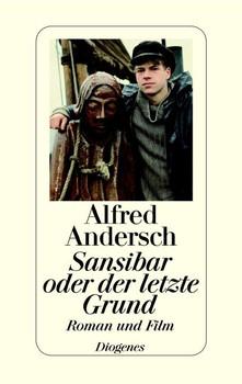 Sansibar oder der letzte Grund: Roman und Film - Alfred Andersch