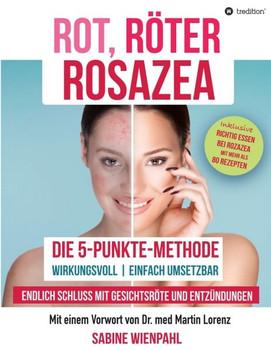 """ROT RÖTER ROSAZEA. Die """"5-Punkte-Methode"""" – Endlich Schluss mit Gesichtsröte und Entzündungen - Sabine Wienpahl  [Taschenbuch]"""
