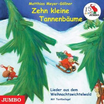 Matthias Meyer-Göllner - Zehn kleine Tannenbäume (15 Jahre Jumbo)