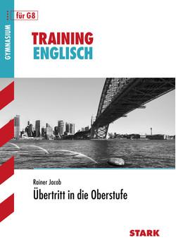 Training Englisch: Gymnasium - Übertritt in die Oberstufe für G8 - Rainer Jacob [Auflage 2011]