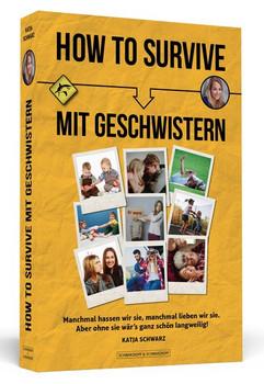 How To Survive mit Geschwistern - Katja Schwarz  [Taschenbuch]