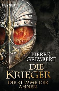 Die Stimme der Ahnen: Die Krieger 3 - Roman - Pierre Grimbert